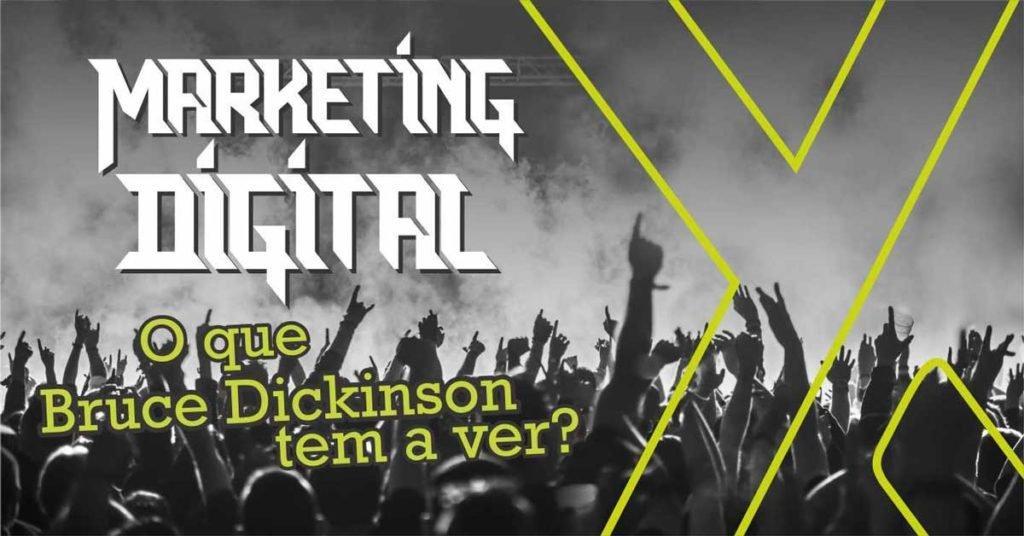 Marketing digital: o que Bruce Dickinson tem a ver?